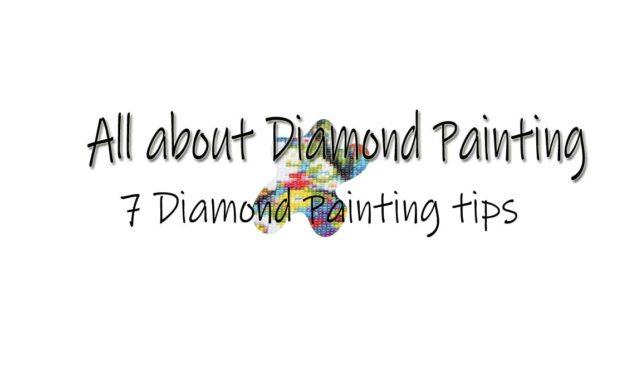 7 Diamond Painting tips