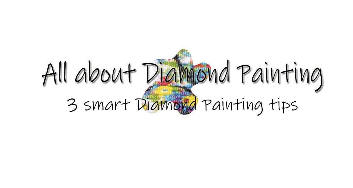 3 smart Diamond Painting tips