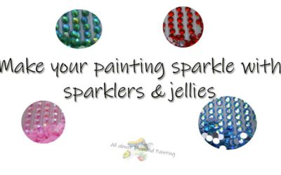 Make your painting sparkle with sparklers & jellies